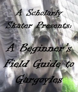 A Beginner's Field Guide to Gargoyles